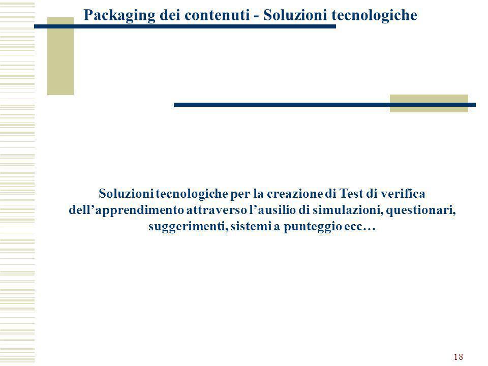 18 Soluzioni tecnologiche per la creazione di Test di verifica dell'apprendimento attraverso l'ausilio di simulazioni, questionari, suggerimenti, sist