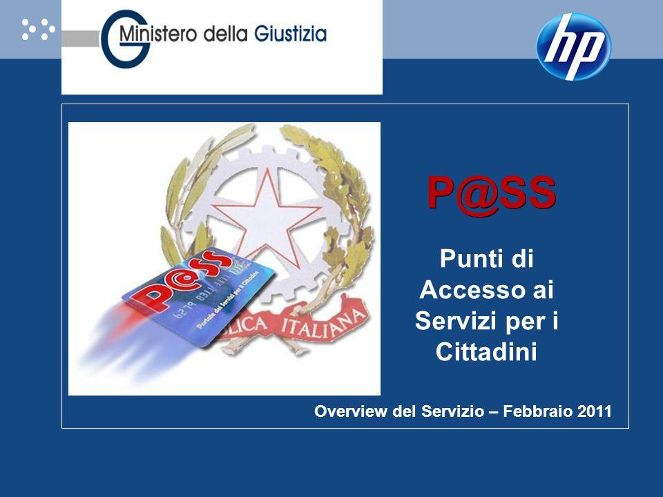 Punti di Accesso ai Servizi per i Cittadini P@SS Overview del Servizio – Febbraio 2011