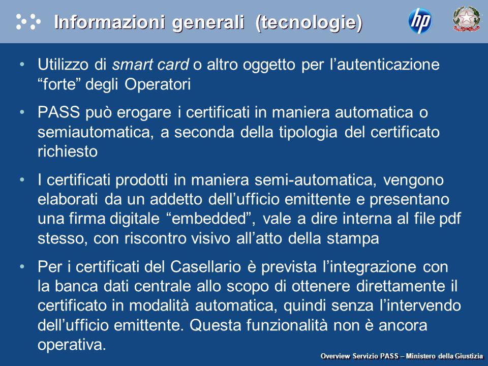 """Informazioni generali (tecnologie) Utilizzo di smart card o altro oggetto per l'autenticazione """"forte"""" degli Operatori PASS può erogare i certificati"""