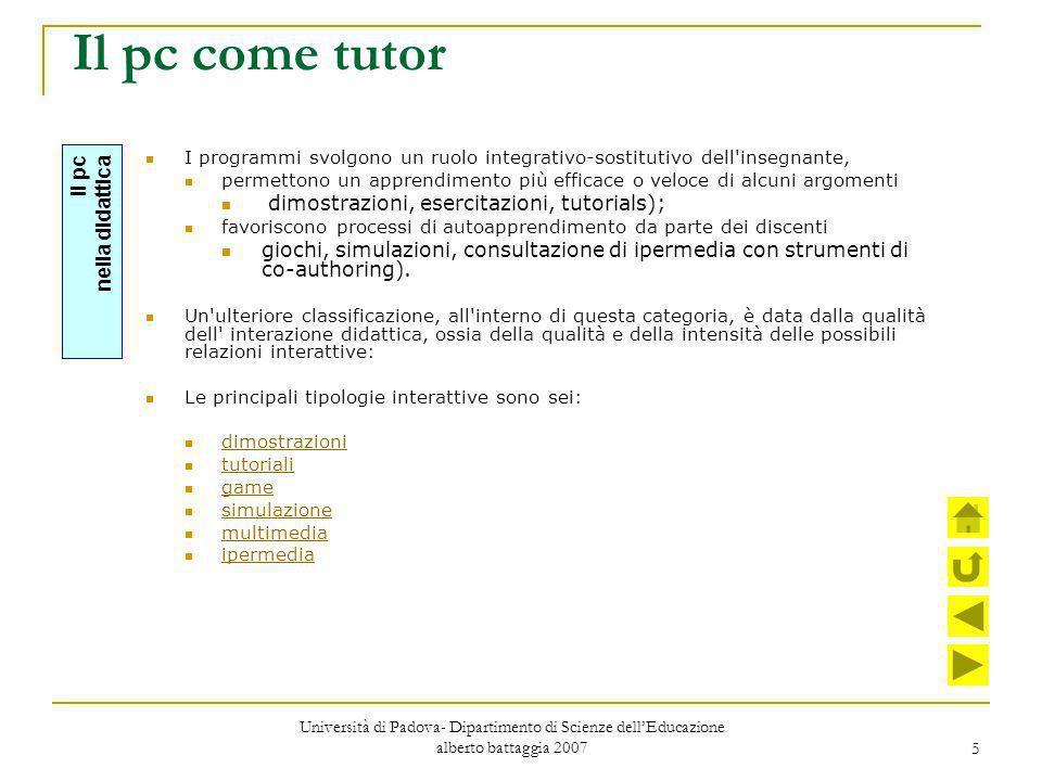 5 Il pc come tutor I programmi svolgono un ruolo integrativo-sostitutivo dell'insegnante, permettono un apprendimento più efficace o veloce di alcuni