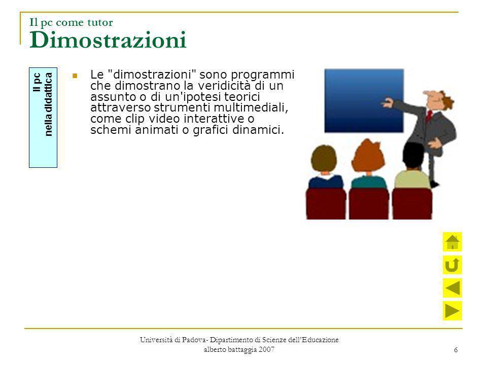 7 Il pc come tutor Tutoriali I tutoriali sono programmi che facilitano l acquisizione di competenze operative (di qualsiasi genere: tecniche o metodologiche) mediante esempi, didascalie, finestre di aiuto , esercizi.