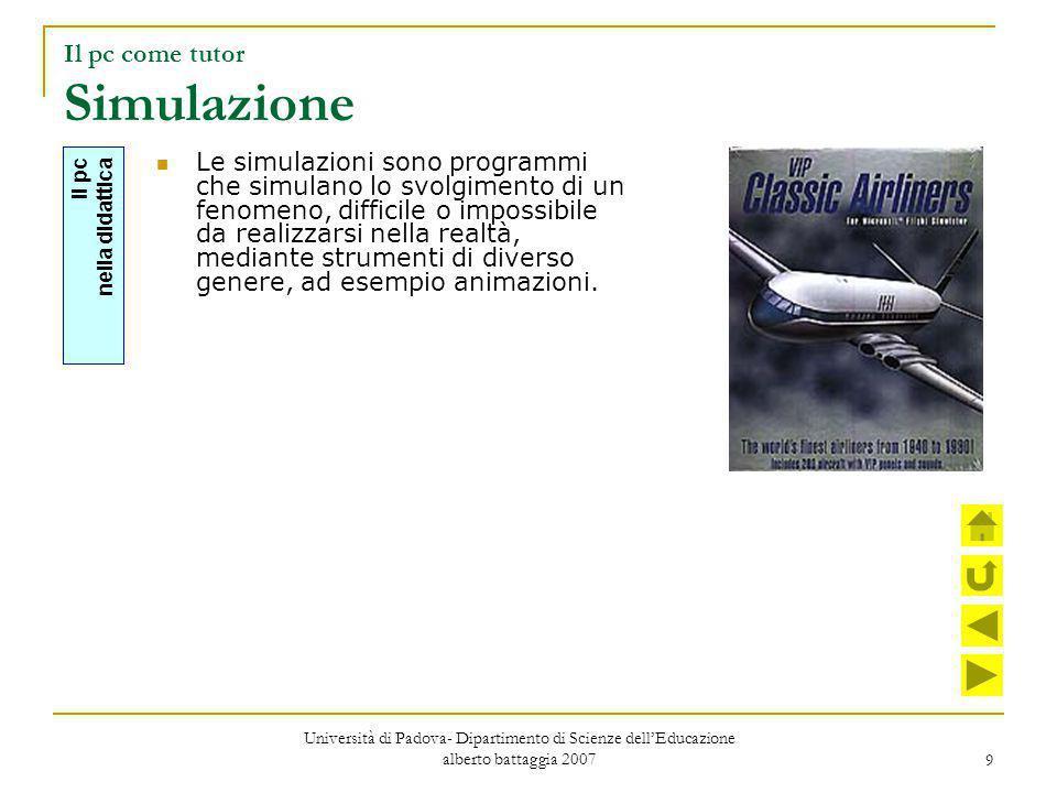 9 Il pc come tutor Simulazione Le simulazioni sono programmi che simulano lo svolgimento di un fenomeno, difficile o impossibile da realizzarsi nella