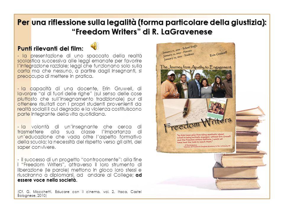"""Per una riflessione sulla legalità (forma particolare della giustizia): """"Freedom Writers"""" di R. LaGravenese Punti rilevanti del film: - la presentazio"""