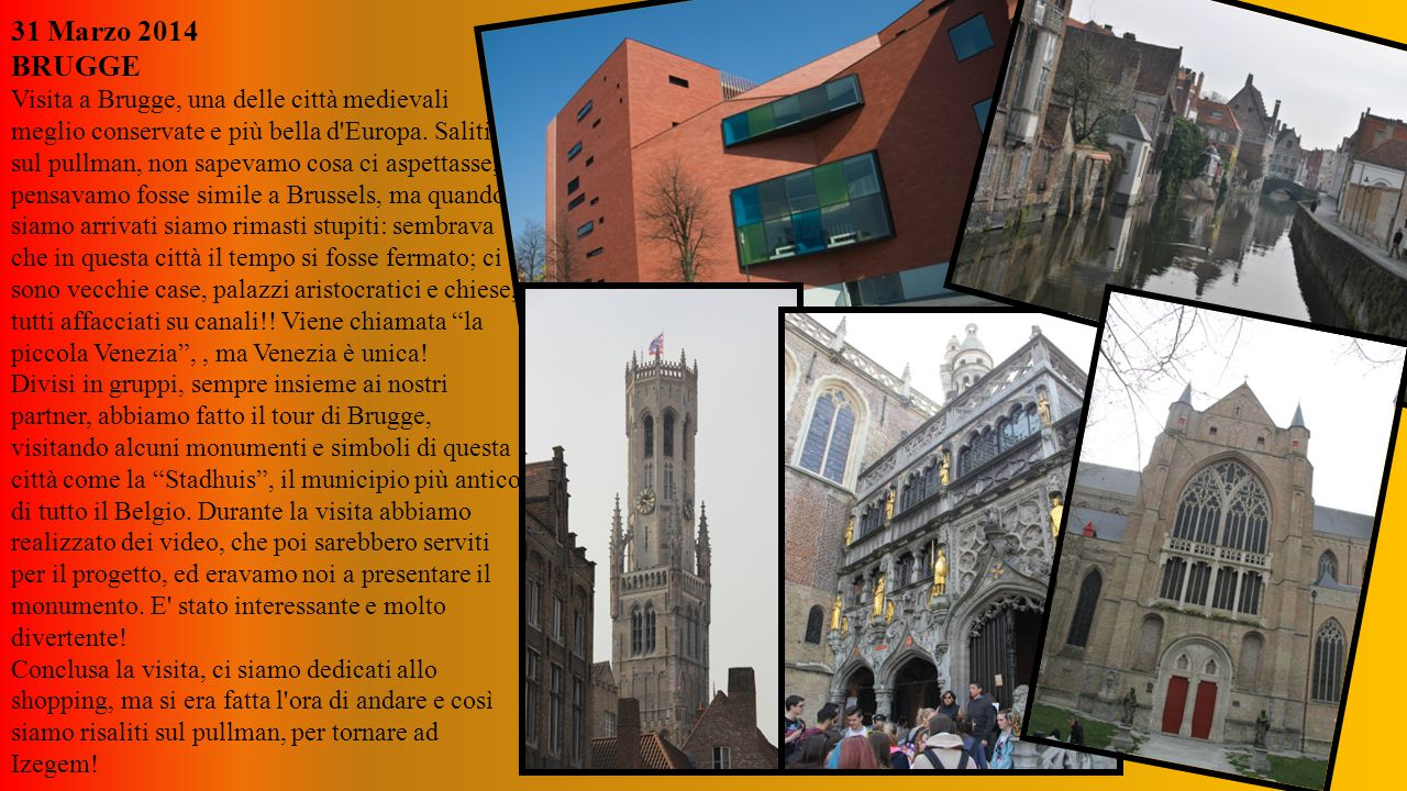 31 Marzo 2014 BRUGGE Visita a Brugge, una delle città medievali meglio conservate e più bella d Europa.