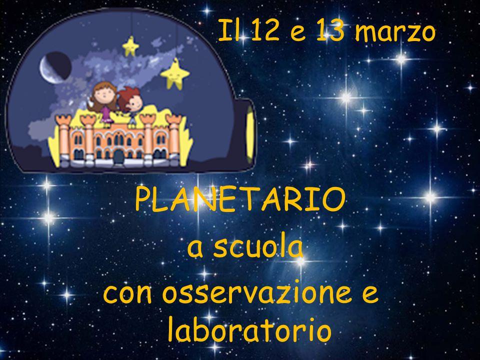 Il 12 e 13 marzo PLANETARIO a scuola con osservazione e laboratorio