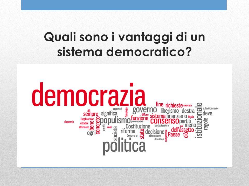 Quali sono i vantaggi di un sistema democratico?