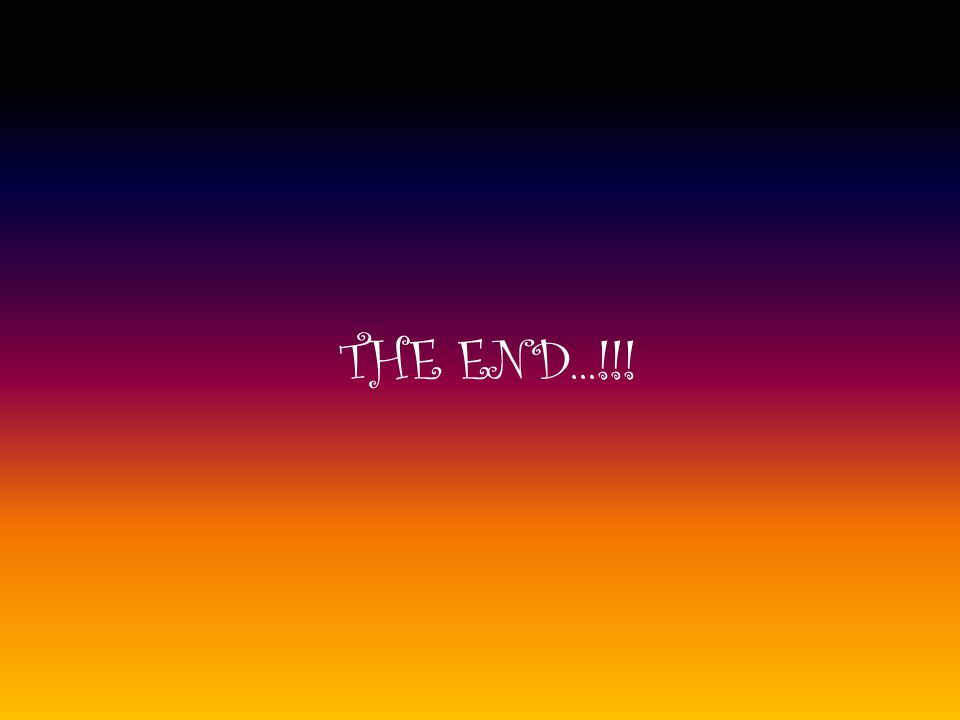 THE END...!!!