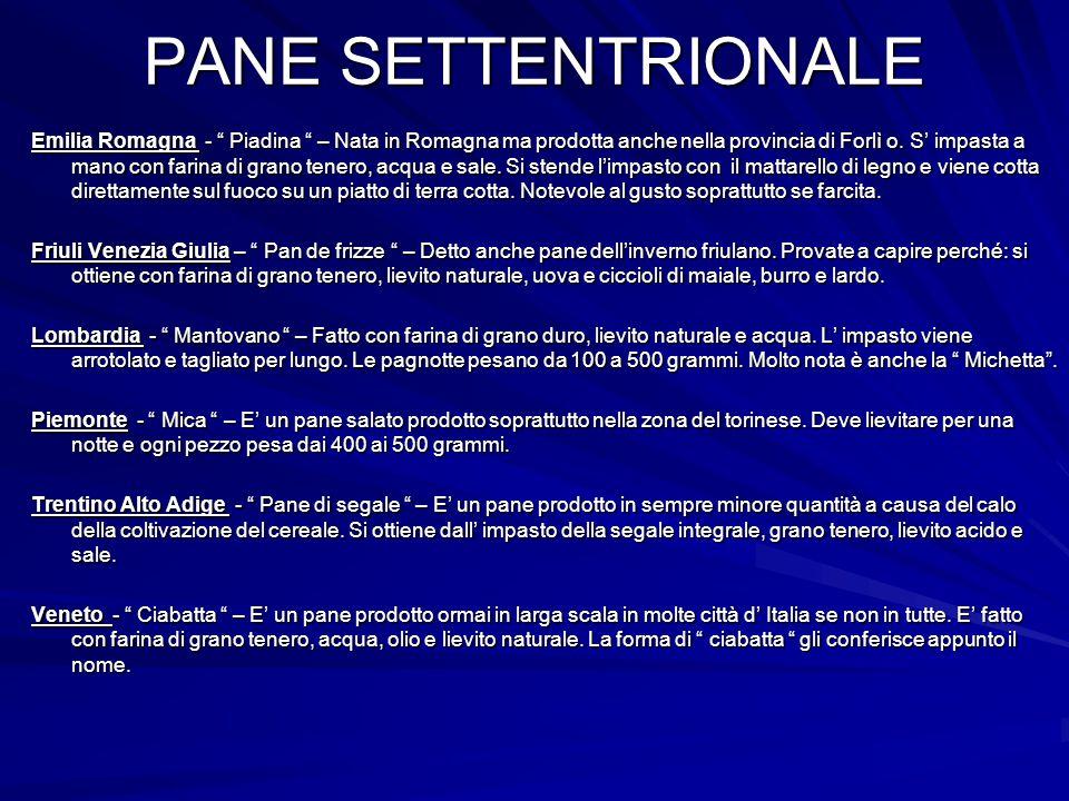 """PANE SETTENTRIONALE Emilia Romagna - """" Piadina """" – Nata in Romagna ma prodotta anche nella provincia di Forlì o. S' impasta a mano con farina di grano"""