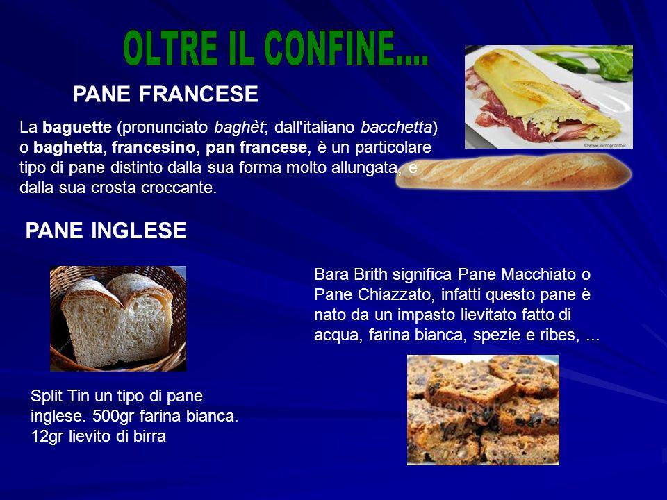 PANE INGLESE La baguette (pronunciato baghèt; dall'italiano bacchetta) o baghetta, francesino, pan francese, è un particolare tipo di pane distinto da