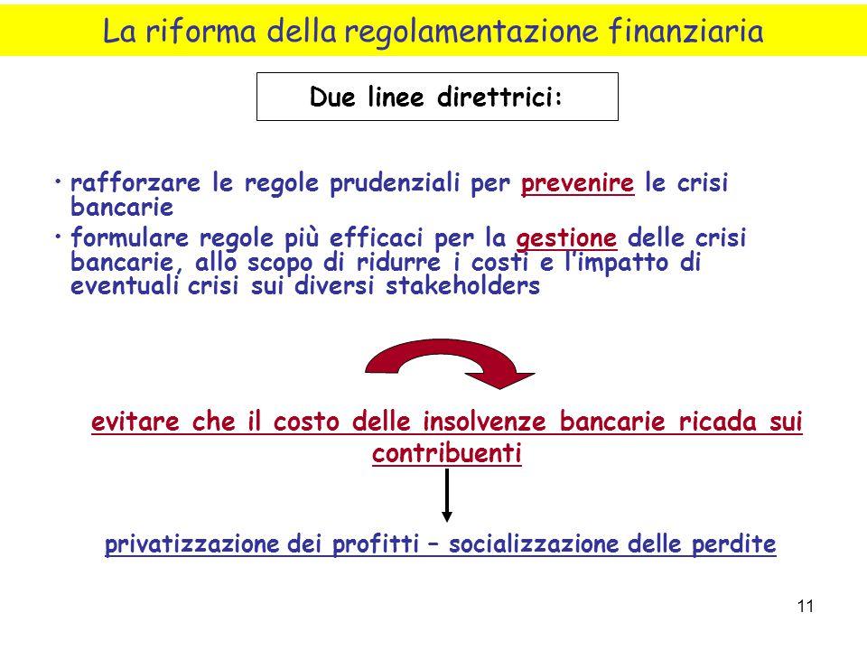 11 rafforzare le regole prudenziali per prevenire le crisi bancarie formulare regole più efficaci per la gestione delle crisi bancarie, allo scopo di