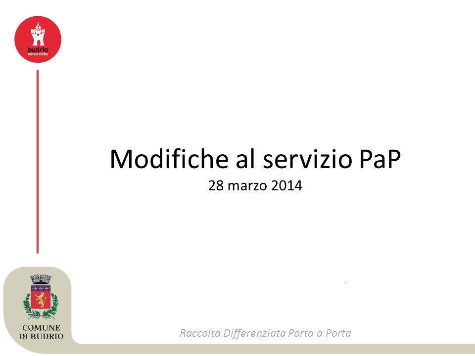 Raccolta Differenziata Porta a Porta Modifiche al servizio PaP 28 marzo 2014