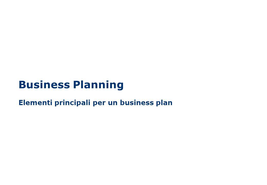 Business Planning Elementi principali per un business plan