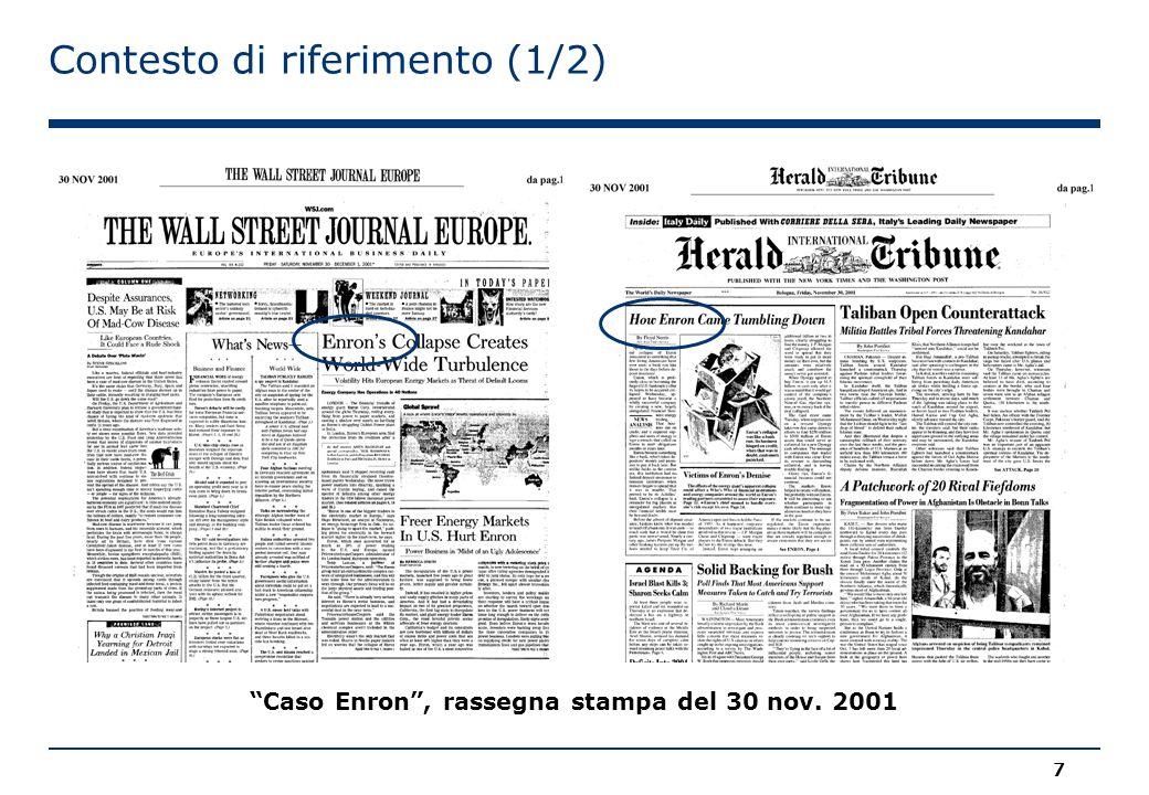 Contesto di riferimento (1/2) 7 Caso Enron , rassegna stampa del 30 nov. 2001