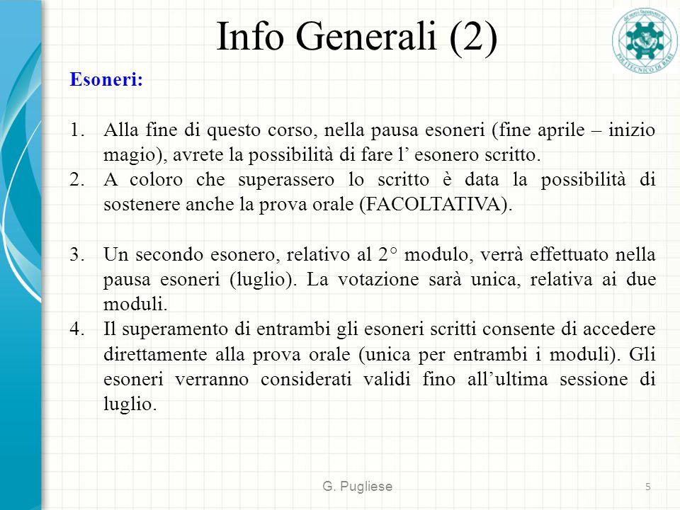 Info Generali (2) Esoneri: 1.Alla fine di questo corso, nella pausa esoneri (fine aprile – inizio magio), avrete la possibilità di fare l' esonero scritto.