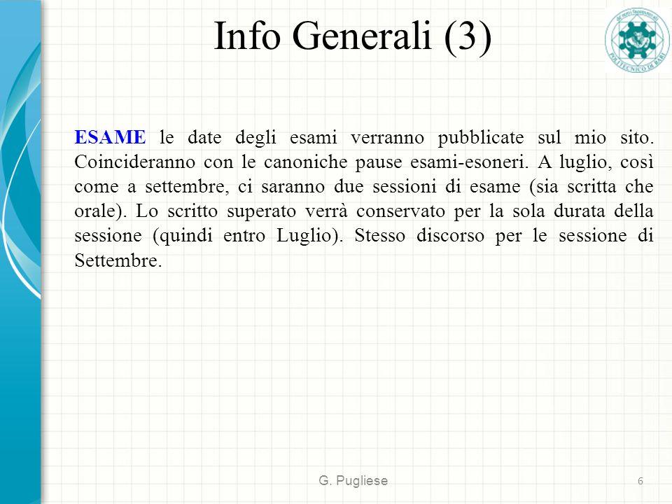 Info Generali (3) ESAME le date degli esami verranno pubblicate sul mio sito.