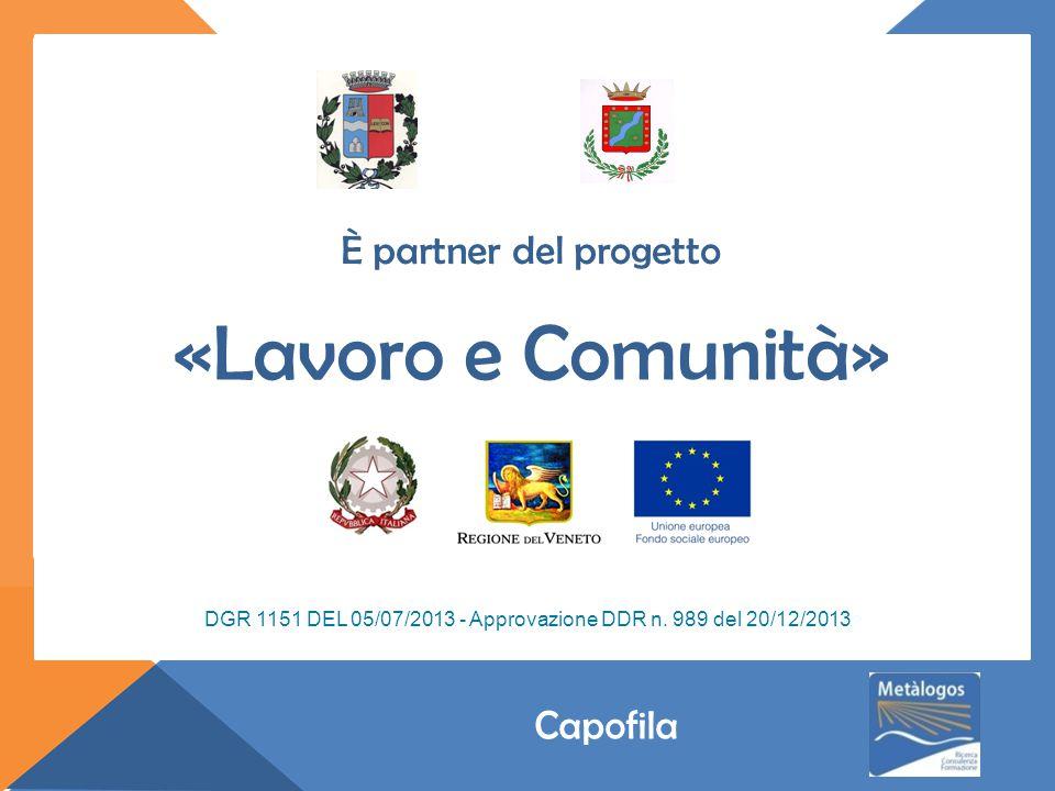 È partner del progetto DGR 1151 DEL 05/07/2013 - Approvazione DDR n.
