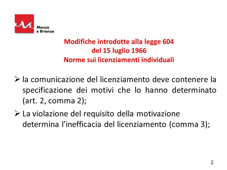 Modifiche introdotte alla legge 604 del 15 luglio 1966 Norme sui licenziamenti individuali  la comunicazione del licenziamento deve contenere la spec