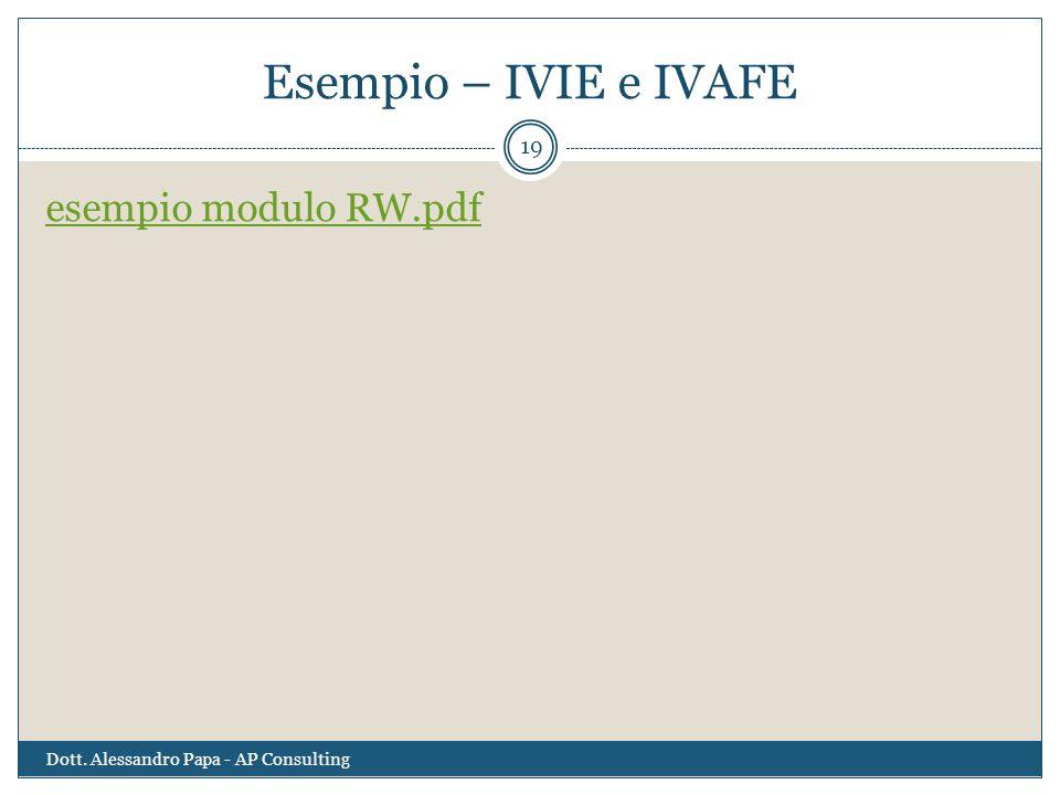 Esempio – IVIE e IVAFE Dott. Alessandro Papa - AP Consulting 19 esempio modulo RW.pdf