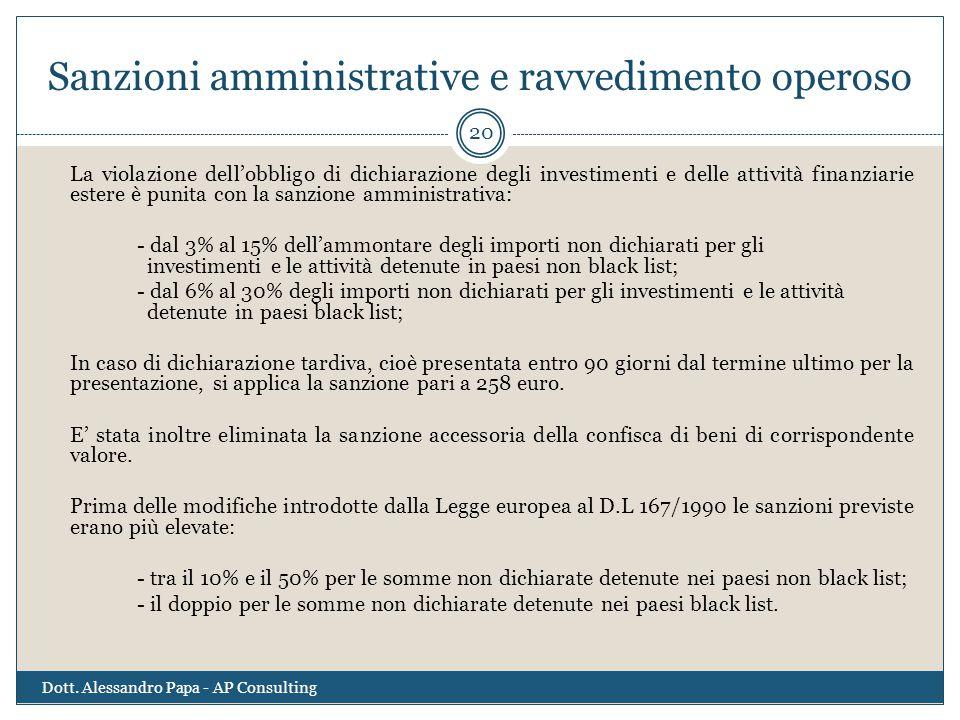 Sanzioni amministrative e ravvedimento operoso La violazione dell'obbligo di dichiarazione degli investimenti e delle attività finanziarie estere è pu
