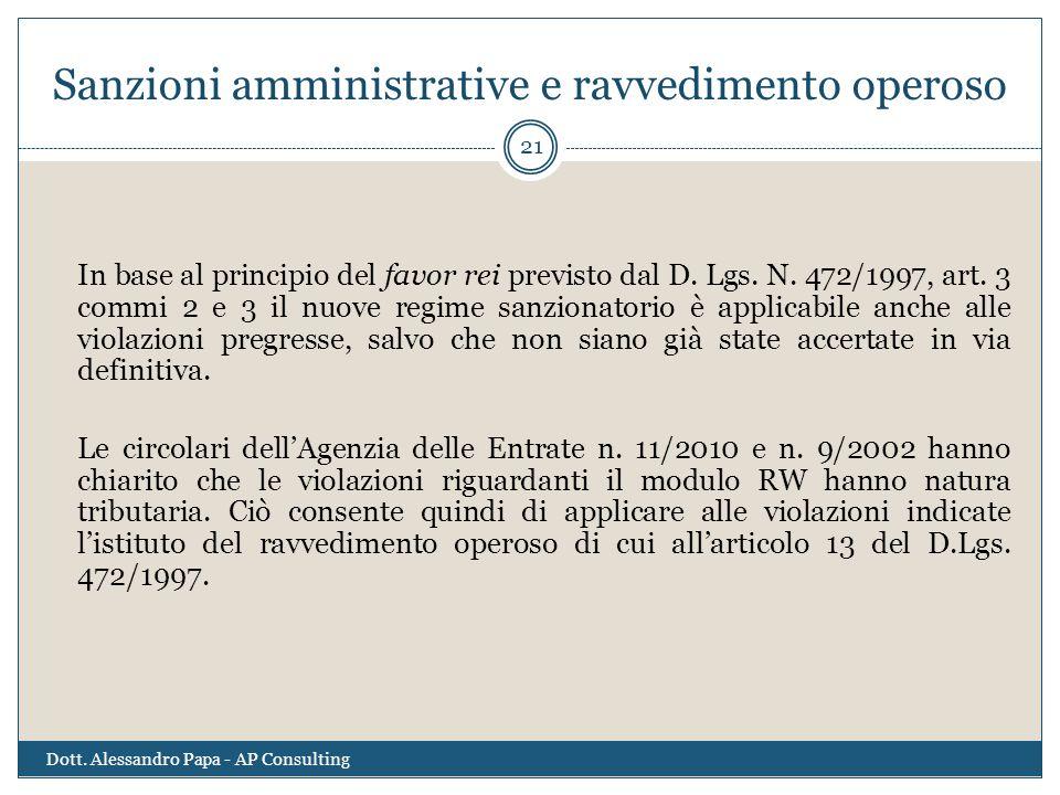 Sanzioni amministrative e ravvedimento operoso In base al principio del favor rei previsto dal D. Lgs. N. 472/1997, art. 3 commi 2 e 3 il nuove regime