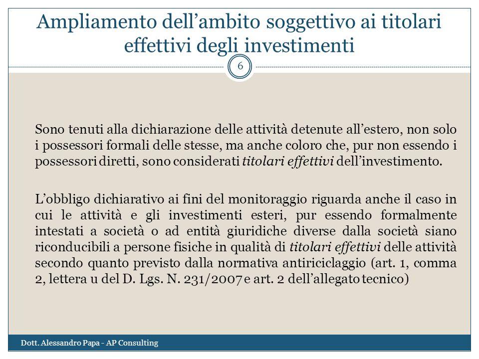 Ampliamento dell'ambito soggettivo ai titolari effettivi degli investimenti Sono tenuti alla dichiarazione delle attività detenute all'estero, non sol