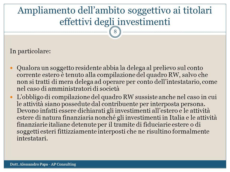 Ampliamento dell'ambito soggettivo ai titolari effettivi degli investimenti In particolare: Qualora un soggetto residente abbia la delega al prelievo