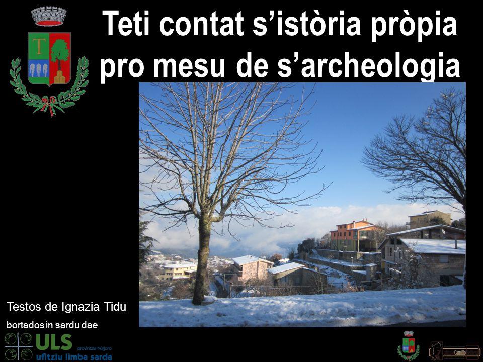 Teti contat s'istòria pròpia pro mesu de s'archeologia Testos de Ignazia Tidu bortados in sardu dae