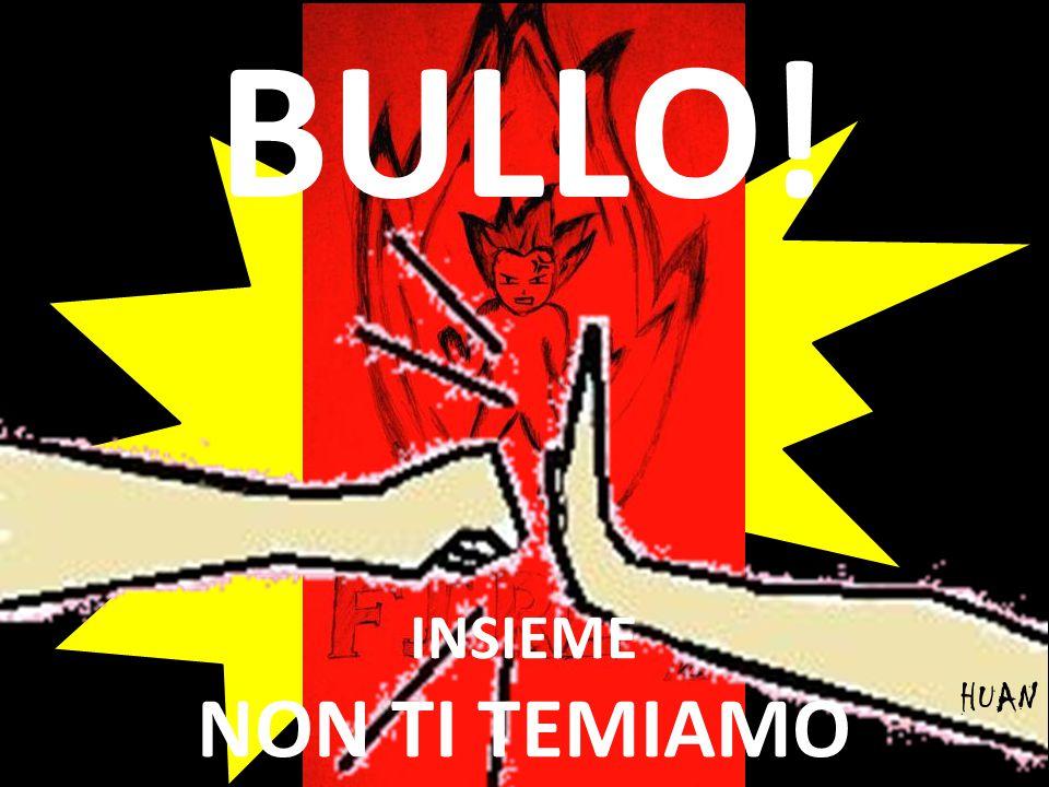 BULLO! INSIEME NON TI TEMIAMO HUAN