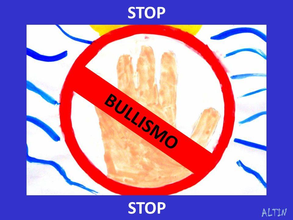 STOP BULLISMO STOP ALTIN