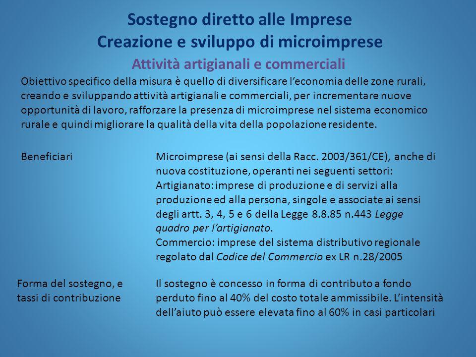BeneficiariMicroimprese (ai sensi della Racc. 2003/361/CE), anche di nuova costituzione, operanti nei seguenti settori: Artigianato: imprese di produz