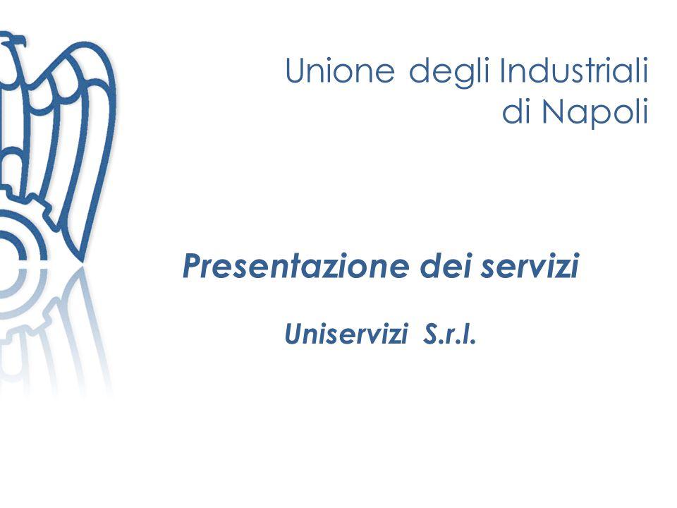 Presentazione dei servizi Unione degli Industriali di Napoli Uniservizi S.r.l.