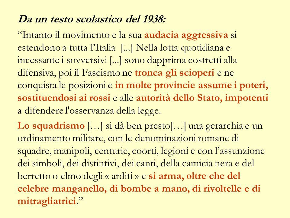 """Da un testo scolastico del 1938: """"Intanto il movimento e la sua audacia aggressiva si estendono a tutta l'Italia [...] Nella lotta quotidiana e incess"""