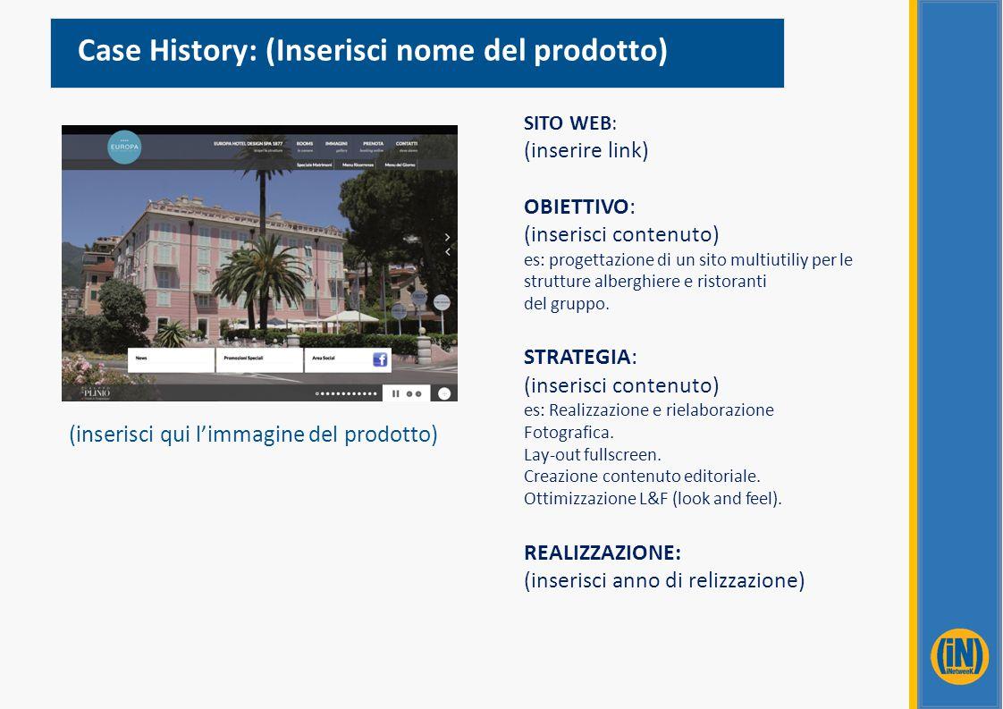 SITO WEB: (inserire link) OBIETTIVO: (inserisci contenuto) es: progettazione di un sito multiutiliy per le strutture alberghiere e ristoranti del grup