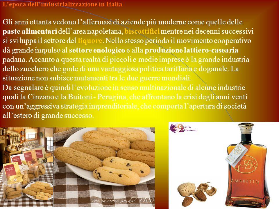 L'epoca dell'industrializzazione in Italia Gli anni ottanta vedono l'affermasi di aziende più moderne come quelle delle paste alimentari dell'area nap