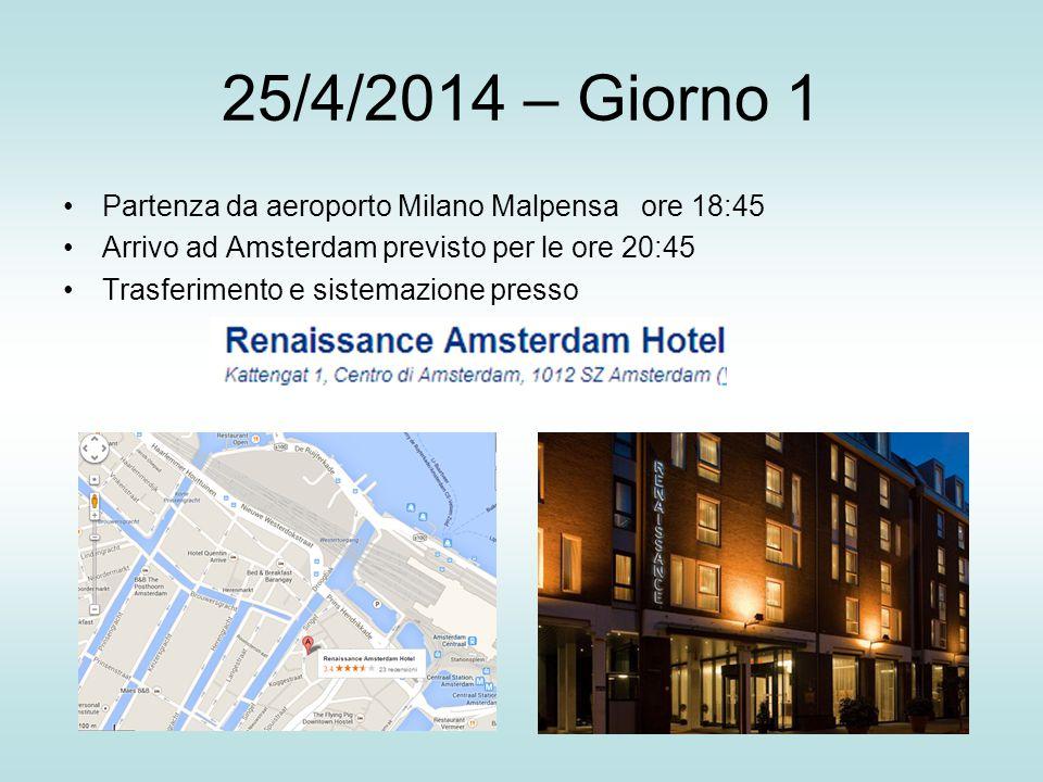 25/4/2014 – Giorno 1 Partenza da aeroporto Milano Malpensa ore 18:45 Arrivo ad Amsterdam previsto per le ore 20:45 Trasferimento e sistemazione presso