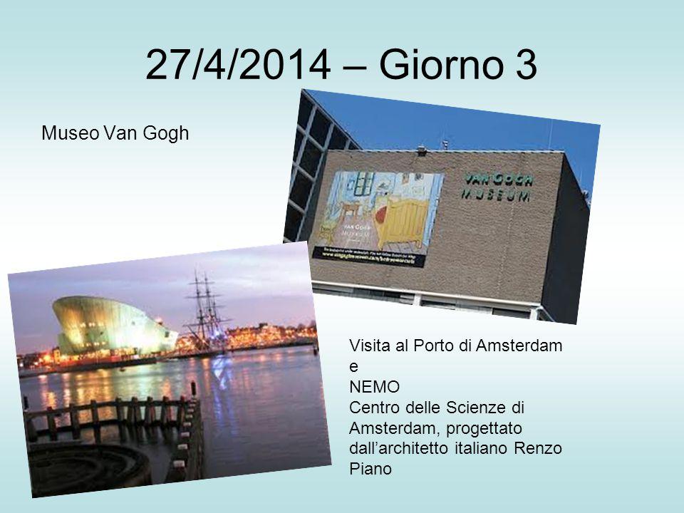 27/4/2014 – Giorno 3 Museo Van Gogh Visita al Porto di Amsterdam e NEMO Centro delle Scienze di Amsterdam, progettato dall'architetto italiano Renzo Piano