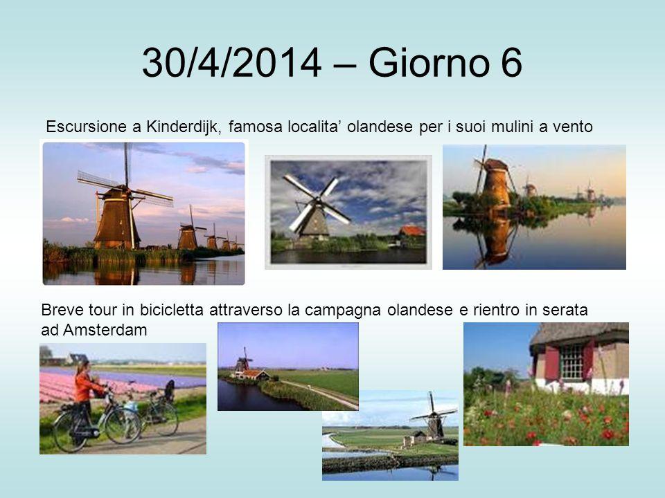 30/4/2014 – Giorno 6 Escursione a Kinderdijk, famosa localita' olandese per i suoi mulini a vento Breve tour in bicicletta attraverso la campagna olandese e rientro in serata ad Amsterdam