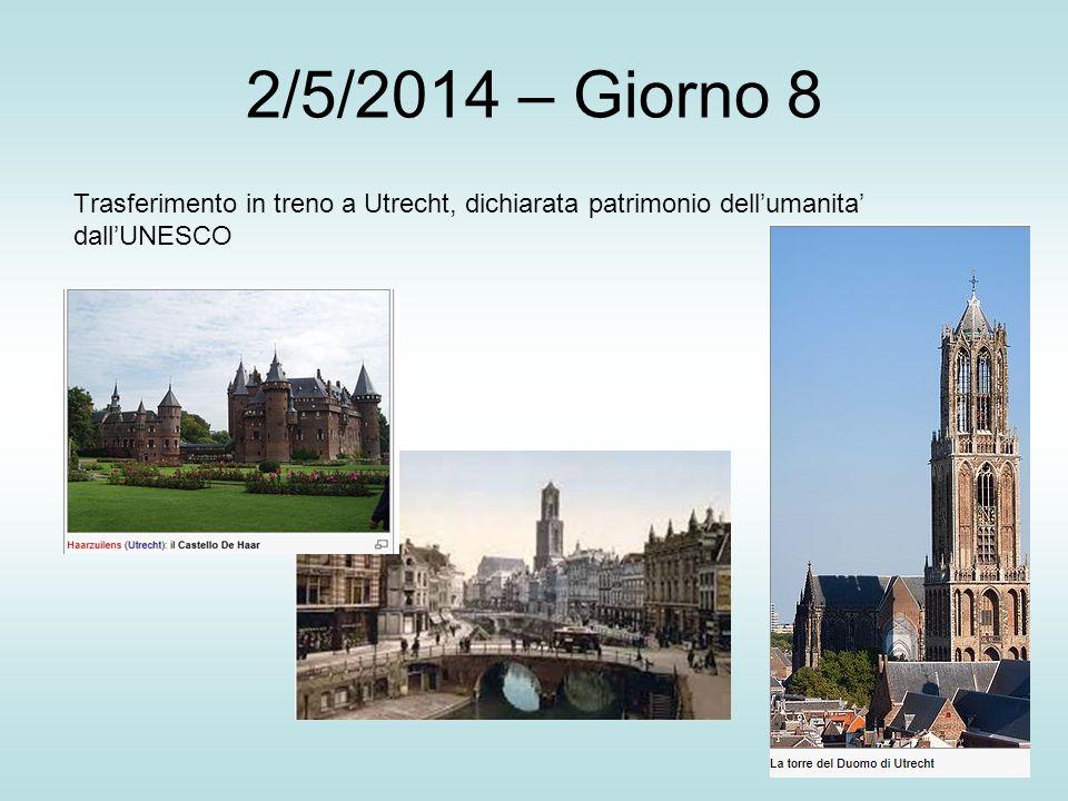 2/5/2014 – Giorno 8 Trasferimento in treno a Utrecht, dichiarata patrimonio dell'umanita' dall'UNESCO