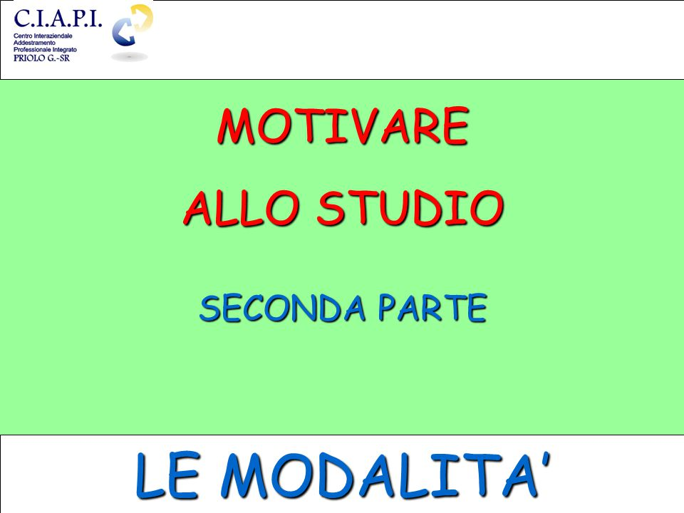 MOTIVARE SECONDA PARTE LE MODALITA'