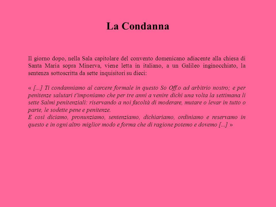 La Condanna Il giorno dopo, nella Sala capitolare del convento domenicano adiacente alla chiesa di Santa Maria sopra Minerva, viene letta in italiano,