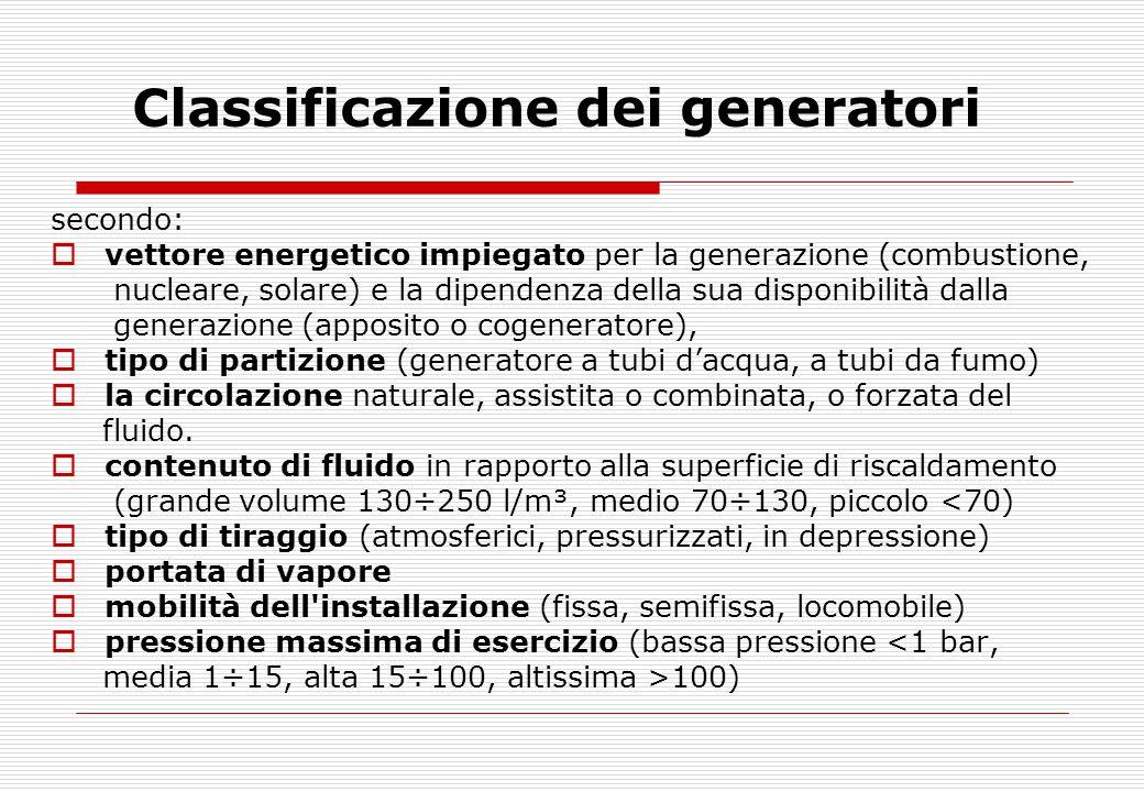 Classificazione dei generatori secondo:  vettore energetico impiegato per la generazione (combustione, nucleare, solare) e la dipendenza della sua di