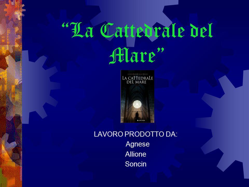 La Cattedrale del Mare LAVORO PRODOTTO DA: Agnese Allione Soncin