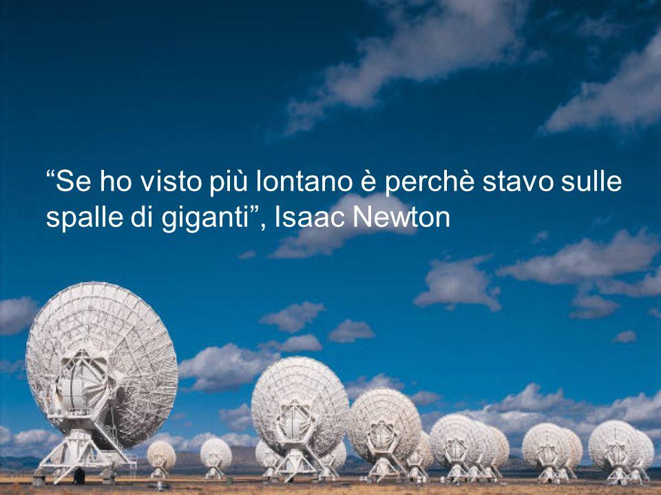 """""""Se ho visto più lontano è perchè stavo sulle spalle di giganti"""", Isaac Newton"""
