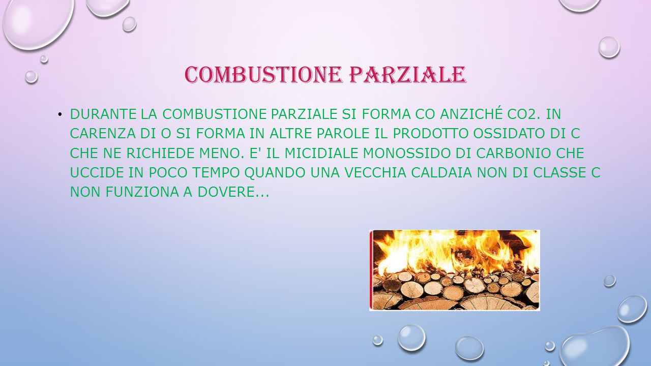 COMBUSTIONE PARZIALE DURANTE LA COMBUSTIONE PARZIALE SI FORMA CO ANZICHÉ CO2. IN CARENZA DI O SI FORMA IN ALTRE PAROLE IL PRODOTTO OSSIDATO DI C CHE N