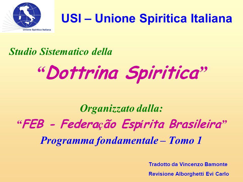 """Studio Sistematico della """" Dottrina Spiritica """" Organizzato dalla: """" FEB - Federa ç ão Esp í rita Brasileira """" Programma fondamentale – Tomo 1 Tradott"""