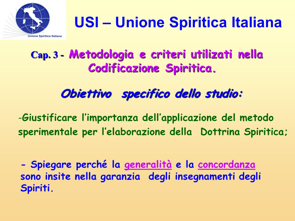 Cap. 3 - Metodologia e criteri utilizati nella Codificazione Spiritica. Obiettivo specifico dello studio: -Giustificare l'importanza dell'applicazione