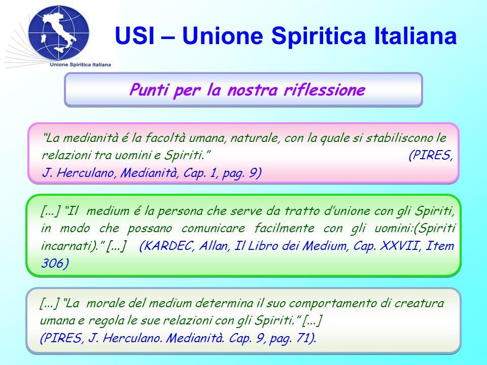 USI – Unione Spiritica Italiana La medianità è una caratteristica organica insita nello Spirito incarnato.