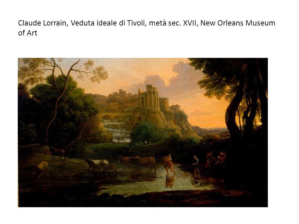 Claude Lorrain, Veduta ideale di Tivoli, metà sec. XVII, New Orleans Museum of Art
