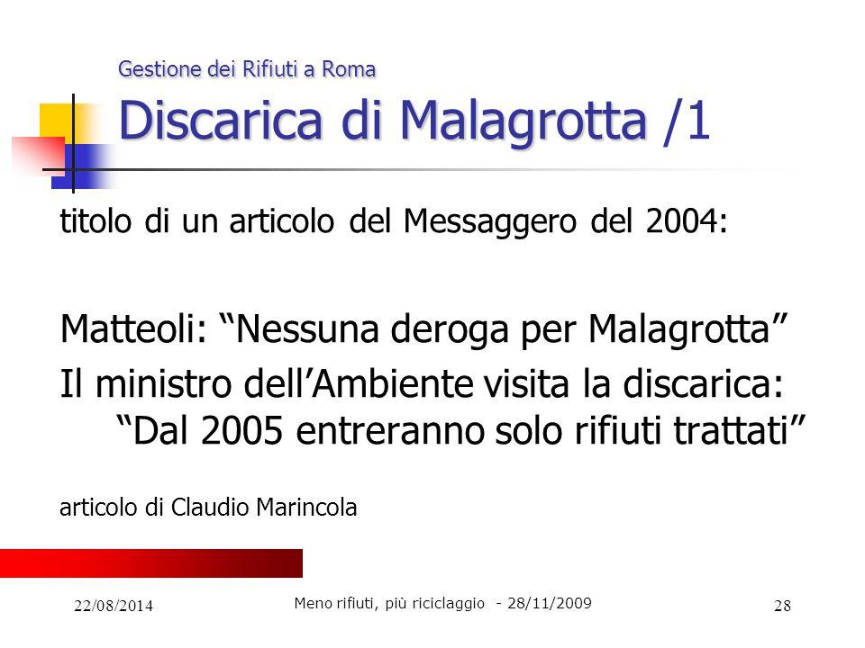 22/08/201428 Gestione dei Rifiuti a Roma Discarica di Malagrotta Gestione dei Rifiuti a Roma Discarica di Malagrotta /1 titolo di un articolo del Mess