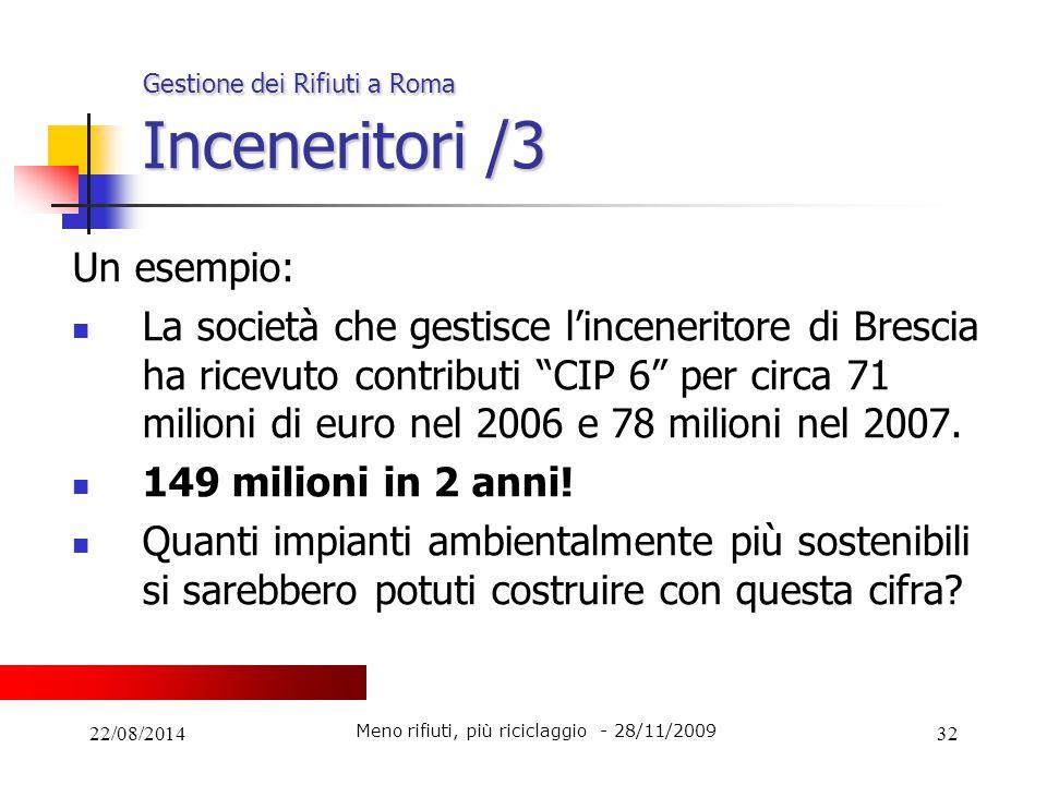 """22/08/201432 Gestione dei Rifiuti a Roma Inceneritori /3 Un esempio: La società che gestisce l'inceneritore di Brescia ha ricevuto contributi """"CIP 6"""""""